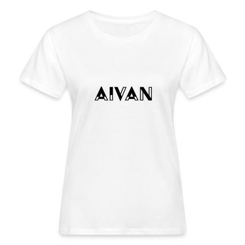 Aivan - Musta teksti - Naisten luonnonmukainen t-paita