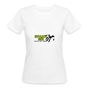 Spank me: The only way I learn - Camiseta ecológica mujer