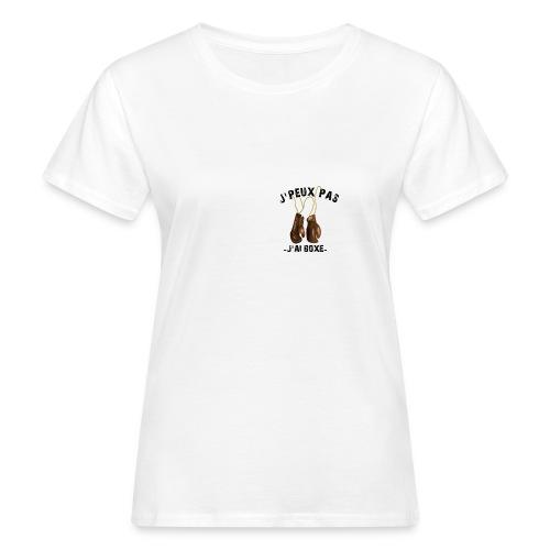 J'peux pas j'ai boxe ! - T-shirt bio Femme