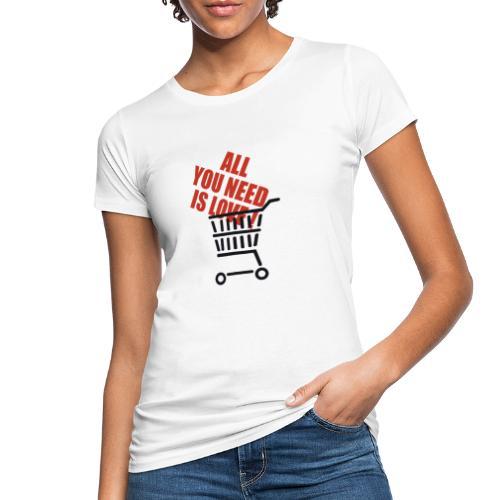 All U need is love black basket - Økologisk T-skjorte for kvinner