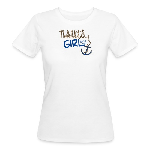 Nauti Girl Nautical Boat Shirt - Women's Organic T-Shirt