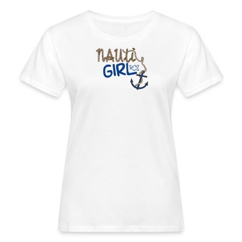 Nauti Girl Nautical Boat Shirt - Women's Organic T-Shirt