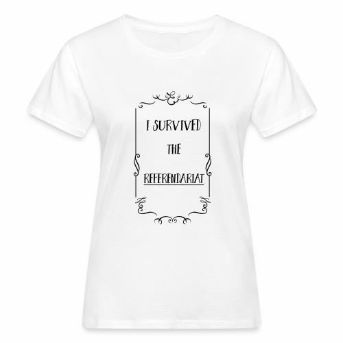 I survived the Referendariat - Frauen Bio-T-Shirt