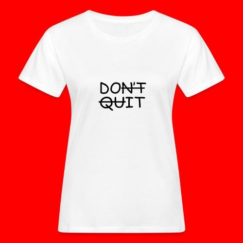 Don't Quit, Do It - Organic damer
