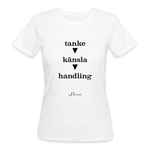 thought feeling action - Women's Organic T-Shirt