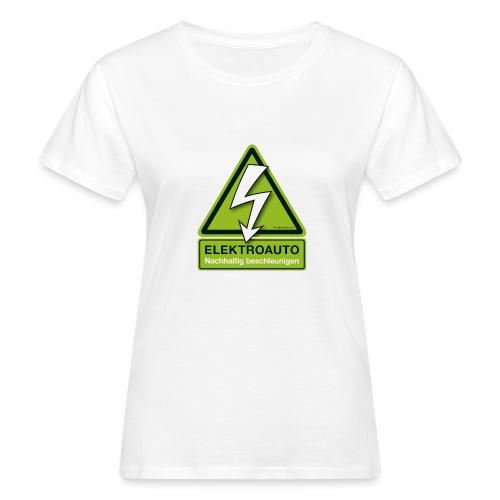 ELEKTROAUTO - Nachhaltig beschleunigen - Frauen Bio-T-Shirt