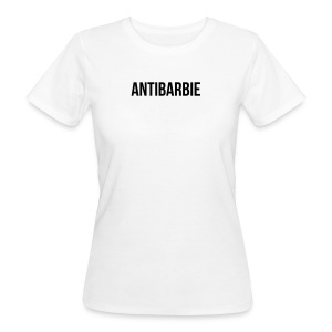 Antibarbie - Frauen Bio-T-Shirt