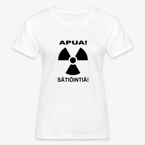 APUA! SÄTIÖINTIÄ! - Naisten luonnonmukainen t-paita