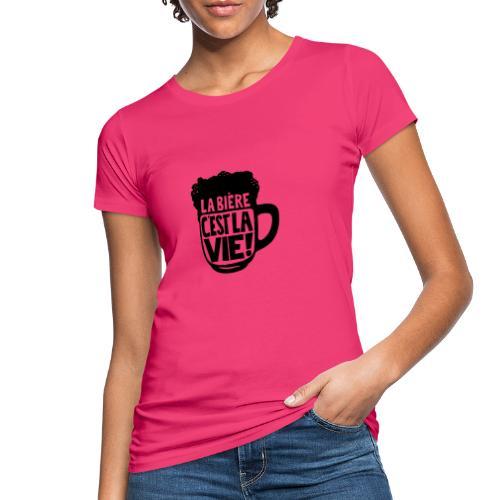 bière, la bière c'est la vie - T-shirt bio Femme