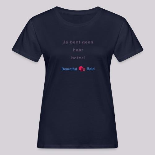 Jij bent geen haar beter - Vrouwen Bio-T-shirt