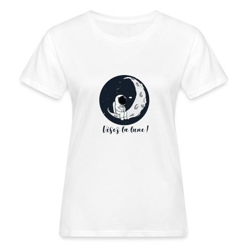 Visez la lune ! - T-shirt bio Femme