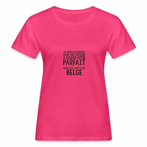 Les français passent leur vie entière a essayer - T-shirt bio Femme