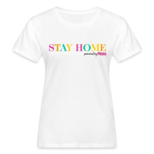 STAY HOME - Frauen Bio-T-Shirt