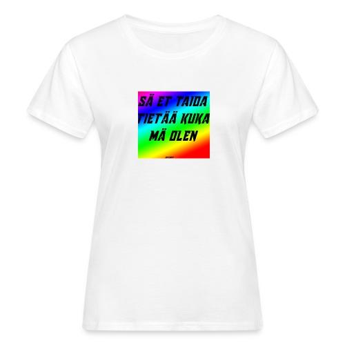 kuka olen - Naisten luonnonmukainen t-paita