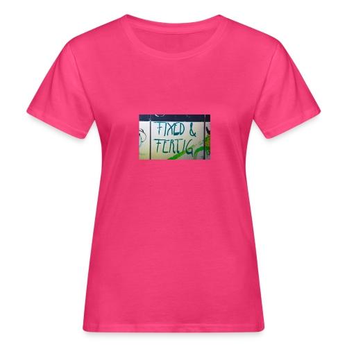 KLOSPRUCH FIXED & FERTIG - Frauen Bio-T-Shirt