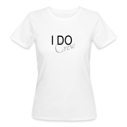 i do crew - Frauen Bio-T-Shirt