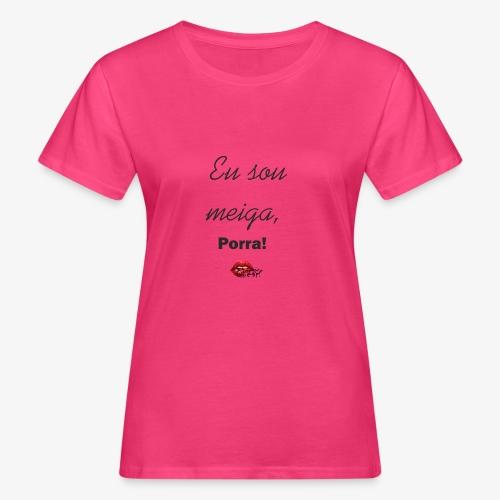 Eu sou meiga - Women's Organic T-Shirt