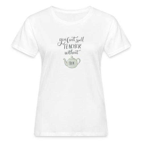 Tea teacher - Ekologisk T-shirt dam