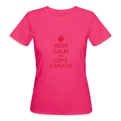keep calm and love Canada Maple Leaf Kanada - Women's Organic T-Shirt