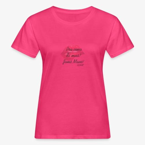 Jamé Mané - Women's Organic T-Shirt