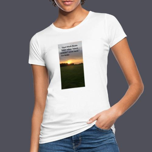 Famous Quote from Tim Notke - Women's Organic T-Shirt