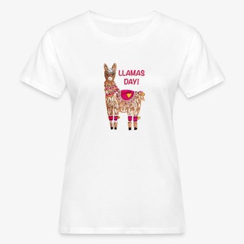 LLAMAS DAY! - Frauen Bio-T-Shirt