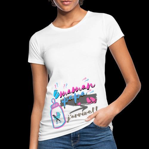 maman grossesse bébé j'arrive fille ou garçon - T-shirt bio Femme