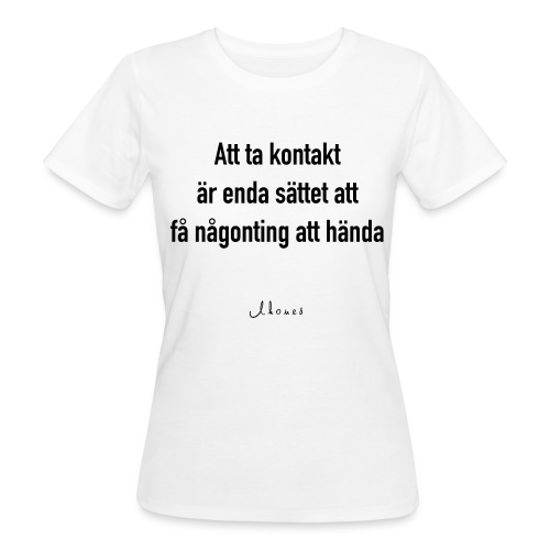 To contact - Women's Organic T-Shirt
