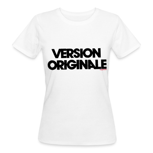 Version Original - T-shirt bio Femme