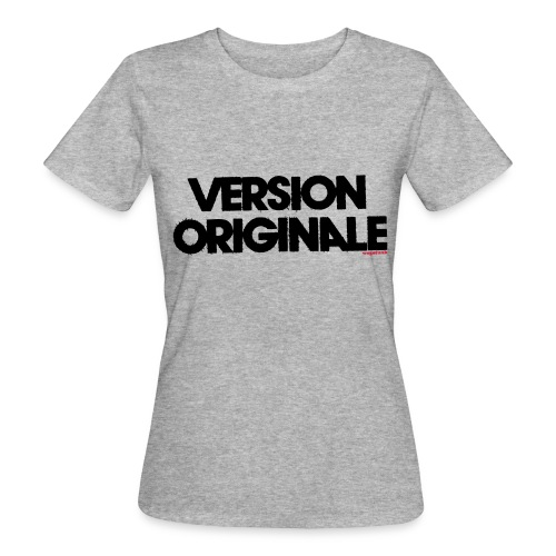 Version Original - T-shirt bio Femme