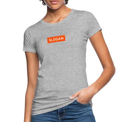 Slogan Logo - Naisten luonnonmukainen t-paita