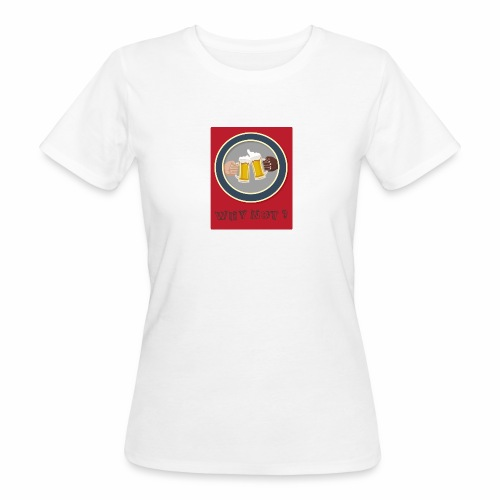 WHY NOT ? (WN) - T-shirt bio Femme