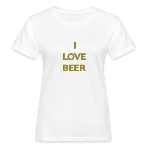 I LOVE BEER - T-shirt ecologica da donna