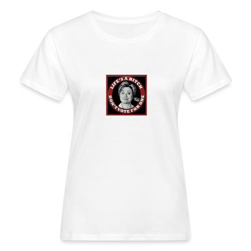 Don't Vote Hilary - Women's Organic T-Shirt