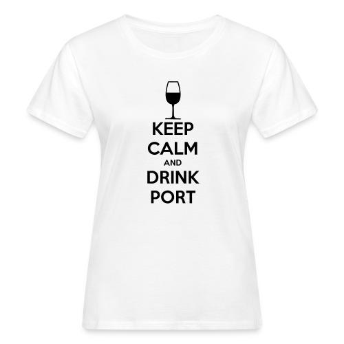 Keep Calm and Drink Port - Women's Organic T-Shirt