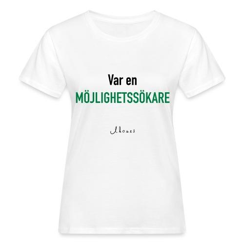 Be an opportunity seeker - Women's Organic T-Shirt