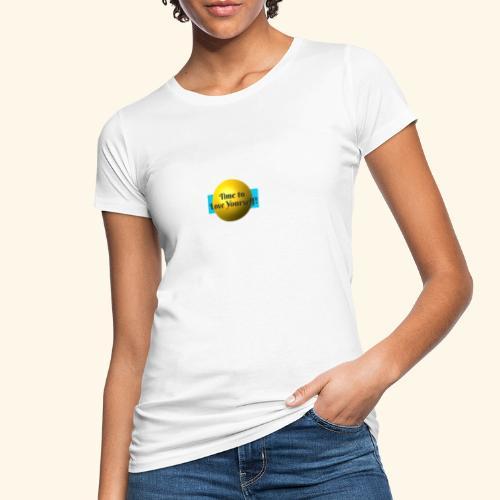 Time to Love Yourself - Frauen Bio-T-Shirt