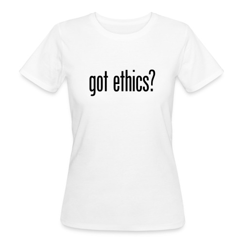 got ethics - Organic damer