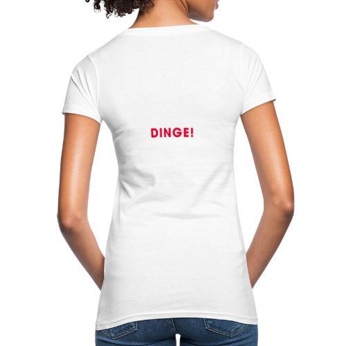 Dinge weiße Schrift - Frauen Bio-T-Shirt