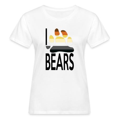 I love bears - T-shirt bio Femme