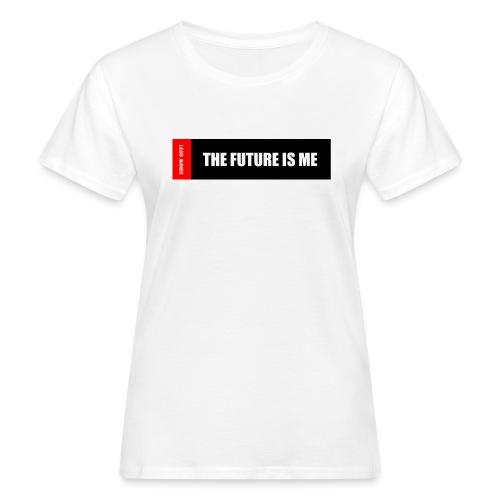 THE FUTURE IS ME - Women's Organic T-Shirt