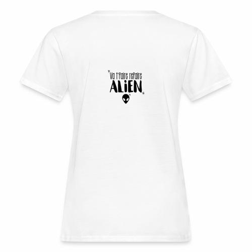 Va te faire refaire ALIEN - T-shirt bio Femme