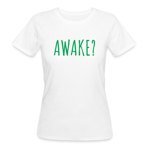 Das AWAKE? - T-Shirt - Frauen Bio-T-Shirt