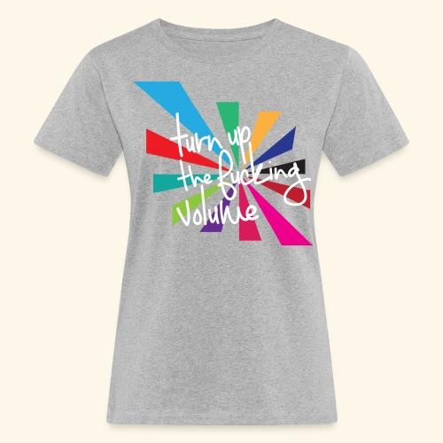 Turn up the volume - T-shirt bio Femme
