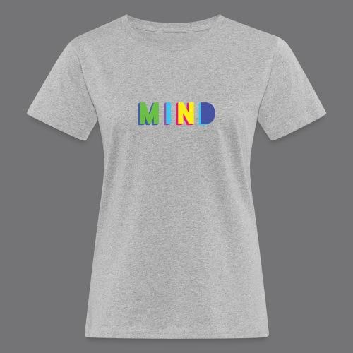 MIND Tee Shirts - Women's Organic T-Shirt