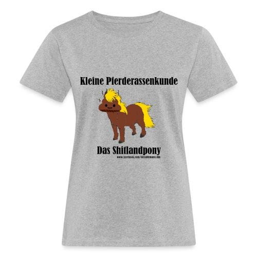 Shitlandpony - Frauen Bio-T-Shirt