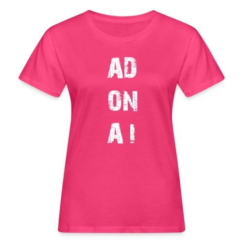 AD ON AI - Frauen Bio-T-Shirt