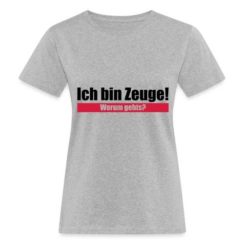 Ich bin Zeuge - Frauen Bio-T-Shirt