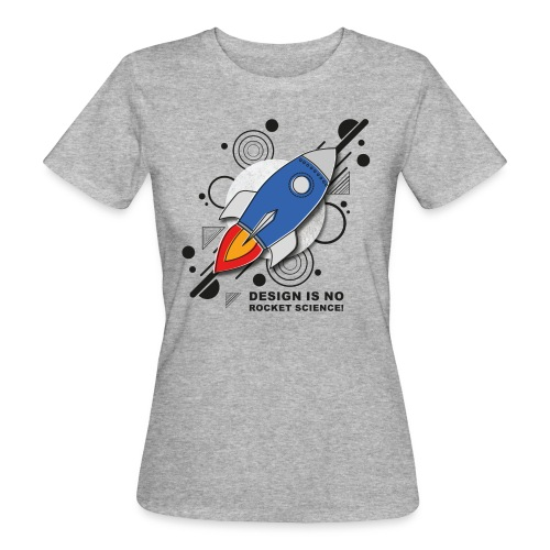 Design is no Rocket Science Nummer 3 - Frauen Bio-T-Shirt