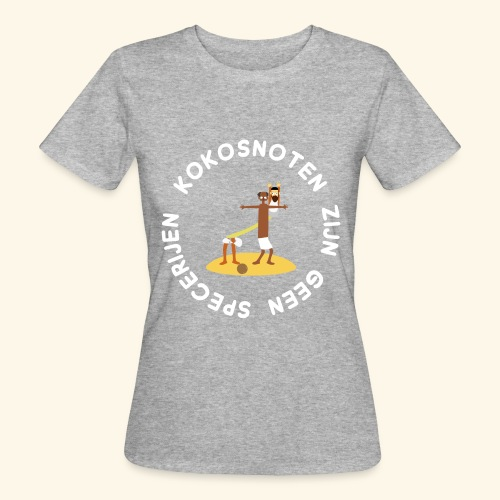 Kokosnoten zijn geen specerijen - Vrouwen Bio-T-shirt
